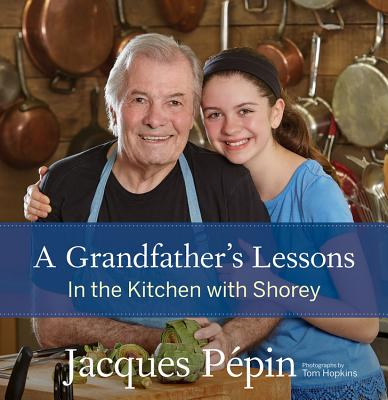 Jacques Pepin A Grandfather's Lessons Book Cover
