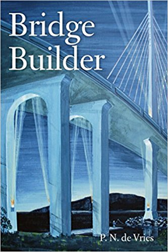 BRIDGE BUILDER by P.N. DeVries