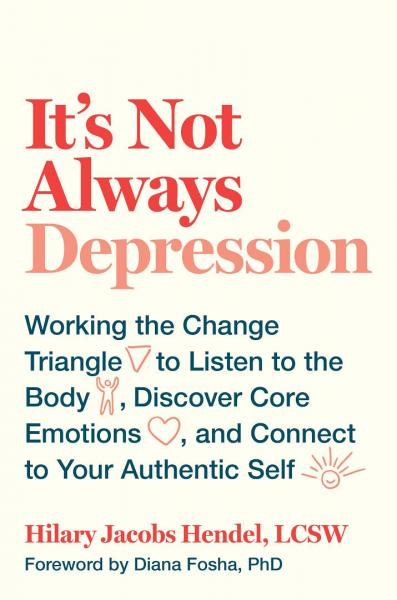 "Hilary Jacobs Hendel, ""It's Not Always Depression"""