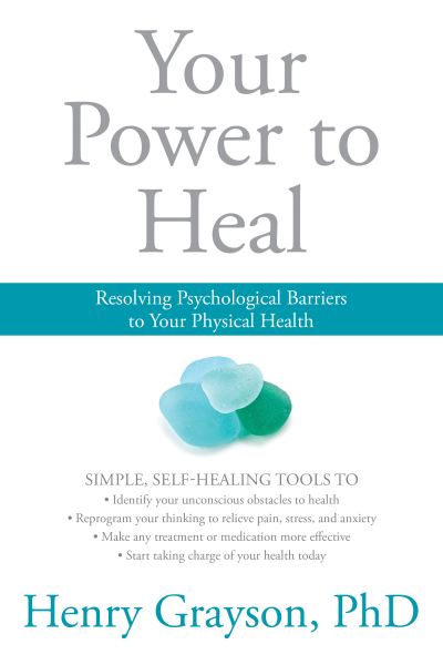 The Power to Heal: Resolving Psychological Barriers to Your Physical Health Book Cover