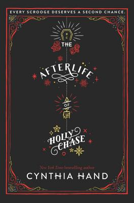 """The Afterlife of Holly Chase"" by Cynthia Hand"