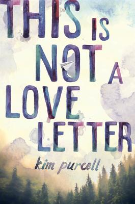 "Kim Purcell, ""This is Not A Love Letter"""